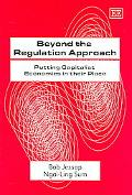 Beyond The Regulation Approach Putting Capitalist Economies In Their Place