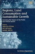 Regions, Land Consumption And Sustainable Growth Assessing the Impact of the Public And Priv...