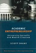 Academic Entrepreneurship University Spinoffs and Wealth Creation