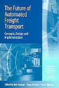 Future of Automated Freight Transport Concepts, Design And Implementation