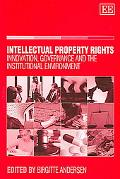 Intellectual Property Rights Innovation, Governance and the Institutional Environment