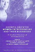 Growth-oriented Women Entrepreneurs And Their Businesses A Global Research Perspective