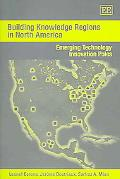 Building Knowledge Regions in North America Emerging Technology Innovation Poles
