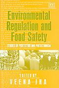 Environmental Regulation And Food Safety Studies of Protection And Protectionism