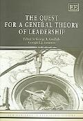 Quest for a General Theory of Leadership