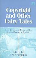 Copyright And Other Fairy Tales Hans Christian Andersen And the Commodification of Creativity