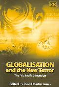 Globalisation And the New Terror The Asia Pacific Dimension