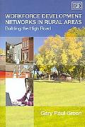 Workforce Development Networks in Rural Areas Building the High Road