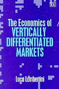 Economics of Vertically Differentiated Markets
