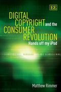 Digital Copyright and the Consumer Revolution Hands Off My Ipod