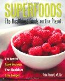 Superfoods: The Healthiest Foods on the Planet. [Tonia Reinhard]