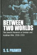 Between Two Worlds The Jewish Presence In German And Austrian Film, 1910-1933