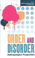 Order and Disorder Anthropological Perspectives