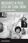 Masculinities in Polish, Czech and Slovak Cinema : Black Peters and Men of Marble