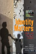 Identity Matters Ethnic and Sectarian Conflict