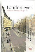 London Eyes Reflections in Text and Image, Vol. 13