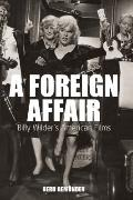 A Foreign Affair Billy Wilder's American Films, Vol. 5