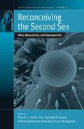 Reconceiving the Second Sex: Men, Masculinity, and Reproduction (Fertility, Reproduction and...