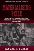 Materialising Exhile: Material Culture and Embodied Experience Among the Karenni Refugees in...
