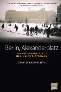 Berlin, Alexanderplatz: Transforming Place in a Unified Germany (Space and Place)