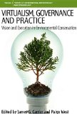 Virtualism, Governance and Practice: Vision and Execution in Environmental Conservation (Env...