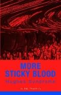 More Sticky Blood