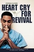 Heart Cry for Revival; What Revivals Teach Us for Today: What Revivals Teach Us for Today