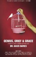 Genius, Grief & Grace