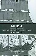 J. C. Ryle: That Man of Granite With the Heart of a Child
