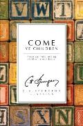 Come Ye Children: Practical Help telling People about Jesus