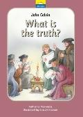 John Calvin Little Lights : What Is the Truth