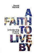 Faith to Live by, A PB : Understanding the Christian Doctrine