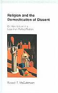Religion And The Domestication Of Dissent Or, How To Live In A Less Than Perfect Nation