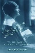 Aimee Semple Mcpherson And the Making of Modern Pentecostalism