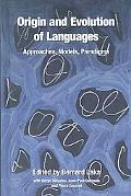 Origin and Evolution of Languages Approaches, Models, Paradigms