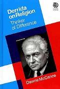 Derrida on Religion: Thinker of Differance