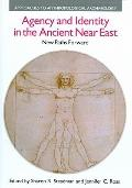 Agency and Identity in the Ancient Near East: New Paths Forward (Approaches to Anthropologic...