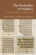 The Production of Prophecy: Constructing Prophecy and Prophets in Yehud (BibleWorld)