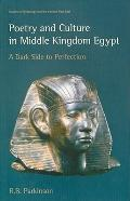 Poetry and Culture in Middle Kingdom Egypt : A Dark Side to Perfection
