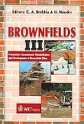 Brownfields Sites III Prevention, Assessment, Rehabilitation And Development of Brownfield S...