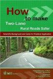 How to Make Two-Lane Rural Roads Safer: Scientific Background and Guide for Practical Applic...