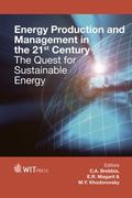 Energy Production and Management in the 21st Century : The Quest for Sustainable Energy