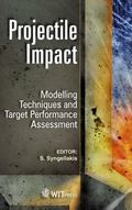 Projectile Impact : Modelling Techniques and Target Performance Assessment