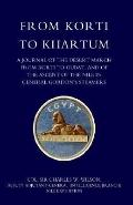 From Korti to Khartum, 1885 Nile Expedition