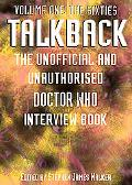 Talkback, Volume One: the Sixties: The Unofficial and Unauthorised Doctor Who Interview Book