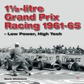 1 1/2 Litre Grand Prix Racing 1961-1965 - Low Power, High Tech