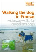 Walking the Dog in France : Motorway Walks for Drivers and Dogs