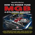 How to Power Tune MGB 4-Cylinder Engines for Road and Track : New Updated and Revised Edition