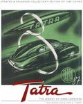 Tatra : The Legacy of Hans Ledwinka (2nd Edition) - a Collector�s Edition of 1500 Copies