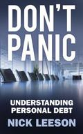 Don't Panic : How to Cope with Personal Financial Crisis and Negotiate with Banks